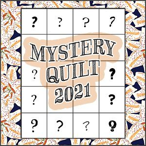 Mystery Quilt 2021